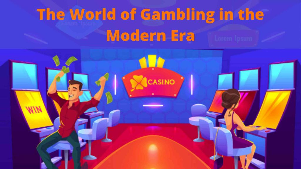 the world of gambling modern era